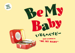 be my baby.jpg